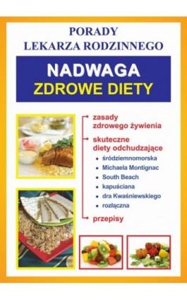 Nadwaga. Zdrowe diety - Praca zbiorowa - Ebook - 978-83-7774-482-6