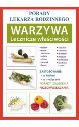 Warzywa. Lecznicze właściwości. Porady lekarza rodzinnego - Anna Kubanowska - Ebook - 978-83-7898-438-2