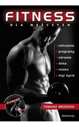 Fitness dla mężczyzn - Tomasz Brzózka - Ebook - 978-83-7568-634-0
