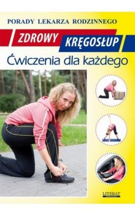 Zdrowy kręgosłup. Ćwiczenia dla każdego - Emilia Chojnowska - Ebook - 978-83-7774-406-2