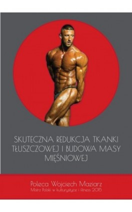 Skuteczna redukcja tkanki tłuszczowej i budowa masy mięśniowej - Concept Sp. Z o.o. Garus Adrian - Ebook - 978-83-942123-4-6