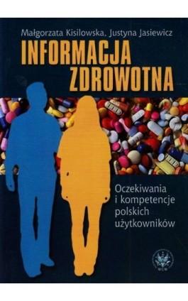 Informacja zdrowotna - Małgorzata Kisilowska - Ebook - 978-83-235-1408-4