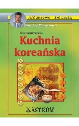 Kuchnia koreańska - Paweł Albrzykowski - Ebook - 978-83-7277-643-3