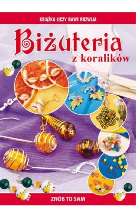 Biżuteria z koralików - Agnieszka Zientek - Ebook - 978-83-7898-304-0