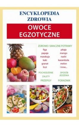 Owoce egzotyczne - Anna Smaza - Ebook - 978-83-7774-412-3