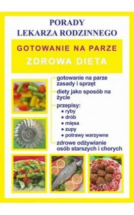 Gotowanie na parze. Zdrowa dieta. Porady lekarza rodzinnego - Monika von Basse - Ebook - 978-83-7898-474-0