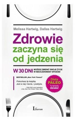 Zdrowie zaczyna się od jedzenia - Melissa Hartwig - Ebook - 978-83-7746-629-2