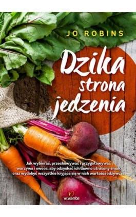 Dzika strona jedzenia - Jo Robinson - Ebook - 978-83-65442-92-5