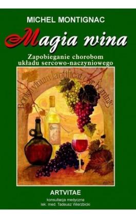 Magia wina - Michel Montignac - Ebook - 978-83-7884-906-3
