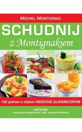Schudnij z Montigniakiem - Michel Montignac - Ebook - 978-83-7884-895-0