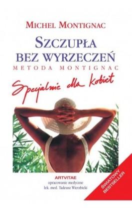 Szczupła bez wyrzeczeń - Michel Montignac - Ebook - 978-83-88108-25-9