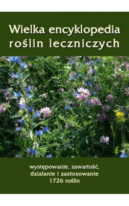 Wielka encyklopedia roślin leczniczych - Andrzej Sarwa - Ebook - 978-83-62661-98-5
