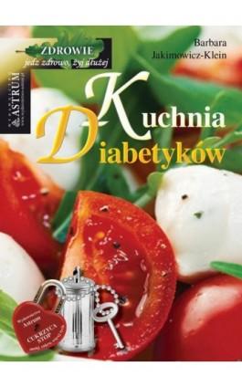 Kuchnia diabetyków - Barbara Jakimowicz-Klein - Ebook - 978-83-7277-620-4