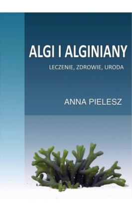 Algi i alginiany - Anna Pielesz - Ebook - 978-83-61184-97-3