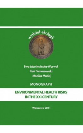 Environmental health risks in the XXI century - Ewa Marchwińska-Wyrwał - Ebook - 978-83-62057-70-2