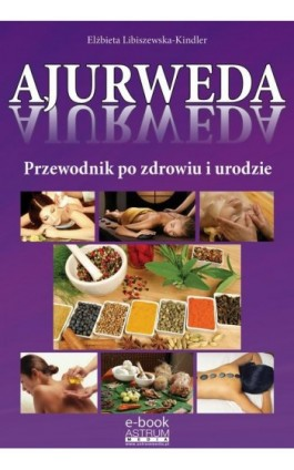 Ajurweda - Elżbieta Libiszewska-Kindler - Ebook - 978-83-63758-49-3