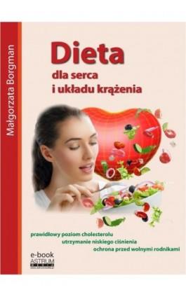 Dieta dla serca i układu krążenia - Małgorzata Borgman - Ebook - 978-83-63758-92-9