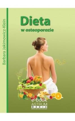 Dieta w osteoporozie - Barbara Jakimowicz-Klein - Ebook - 978-83-63758-91-2