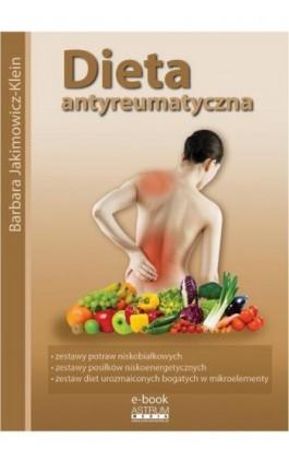 Dieta antyreumatyczna - Barbara Jakimowicz-Klein - Ebook - 978-83-64786-03-7