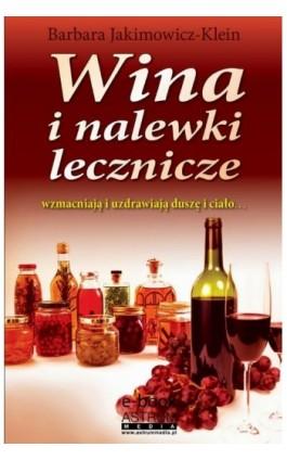 Wina i nalewki lecznicze - Barbara Jakimowicz-Klein - Ebook - 978-83-63758-83-7