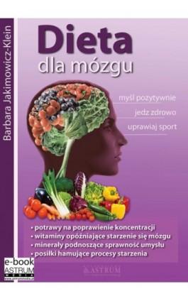 Dieta dla mózgu - Barbara Jakimowicz-Klein - Ebook - 978-83-64786-13-6