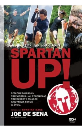 Spartan Up! Bądź jak Spartanin - Joe DeSena - Ebook - 978-83-7924-467-6