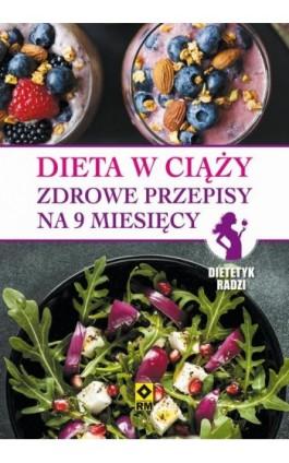Dieta w ciąży - Magdalena Czyrynda-Koleda - Ebook - 978-83-7773-732-3