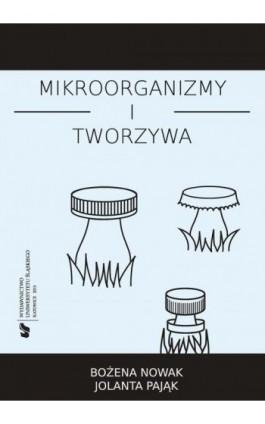 Mikroorganizmy i tworzywa - Bożena Nowak - Ebook - 978-83-8012-602-2