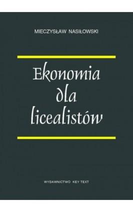 Ekonomia dla licealistów - Mieczysław Nasiłowski - Ebook - 978-83-87251-46-8