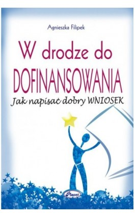 W drodze do dofinansowania - Agnieszka Filipek - Ebook - 978-83-7488-073-2