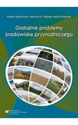 Globalne problemy środowiska przyrodniczego - Robert Machowski - Ebook - 978-83-8012-165-2