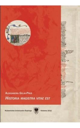 Historia magistra vitae est. Wyd. 3 - Aleksandra Golik-Prus - Ebook - 978-83-8012-541-4