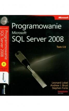 Programowanie Microsoft SQL Server 2008 Tom 1 i 2 - Leonard Lobel, Andrew J. Brust, Stephen Forte - Ebook - 978-83-7541-241-3