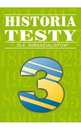 Historia. Testy dla gimnazjalistów - Dariusz Ostapowicz - Ebook - 978-83-8888-100-8