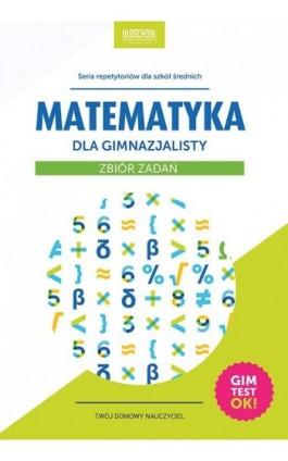 Matematyka dla gimnazjalisty Zbiór zadań - Adam Konstantynowicz - Ebook - 978-83-7892-219-3