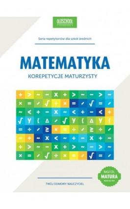 Matematyka Korepetycje maturzysty - Danuta Zaremba - Ebook - 978-83-63165-73-4