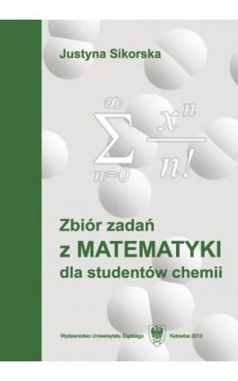 Zbiór zadań z matematyki dla studentów chemii. Wyd. 5. - Justyna Sikorska - Ebook - 978-83-8012-184-3