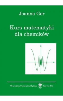 Kurs matematyki dla chemików. Wyd. 5. popr. - Joanna Ger - Ebook - 978-83-8012-542-1