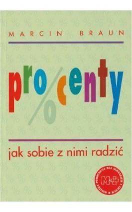 Procenty. Jak sobie z nimi radzić - Marcin Braun - Ebook - 978-83-7420-404-0