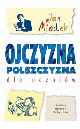 Ojczyzna polszczyzna dla uczniów - Jan Miodek - Ebook - 978-83-8569-430-4