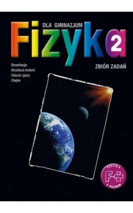 Fizyka 2. Zbiór zadań. Stara wersja - Joanna Gondek - Ebook - 978-83-7420-153-7