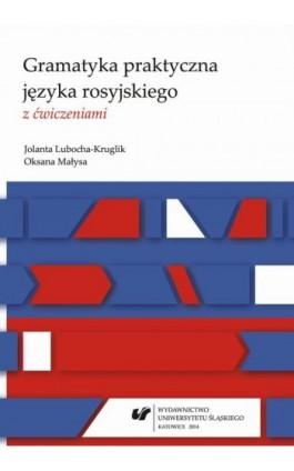 Gramatyka praktyczna języka rosyjskiego z ćwiczeniami - Jolanta Lubocha-Kruglik - Ebook - 978-83-8012-123-2