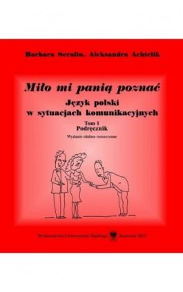 Miło mi panią poznać. Wyd. 7. rozszerz. (2 wolumeny) - Barbara Serafin - Ebook - 978-83-8012-215-4