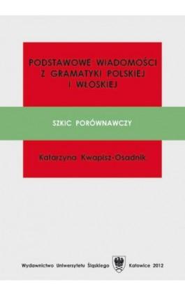Podstawowe wiadomości z gramatyki polskiej i włoskiej - Katarzyna Kwapisz-Osadnik - Ebook - 978-83-8012-534-6