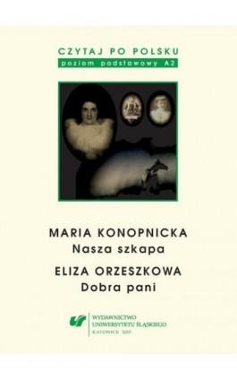 """Czytaj po polsku. T. 3: Maria Konopnicka: """"Nasza szkapa"""". Eliza Orzeszkowa: """"Dobra pani"""". Wyd. 4 - Ebook - 978-83-8012-719-7"""