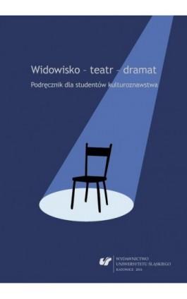 Widowisko - teatr - dramat. Wyd. 2. popr. i uzup. - Ebook - 978-83-8012-308-3