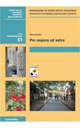 Per aspera ad astra podręcznik do nauki języka polskiego  Poziom zaawansowany C1 - Anna Seretny - Ebook - 978-83-242-1108-1