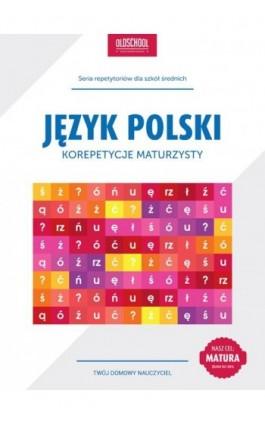 Język polski Korepetycje maturzysty - Izabela Galicka - Ebook - 978-83-63165-74-1