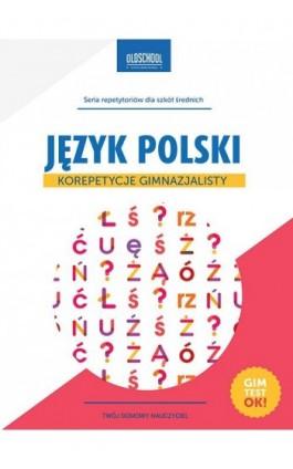 Język polski Korepetycje gimnazjalisty - Małgorzata Białek - Ebook - 978-83-7892-214-8