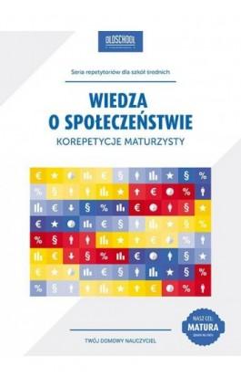 Wiedza o społeczeństwie Korepetycje maturzysty - Szymon Krawczyk - Ebook - 978-83-7892-206-3
